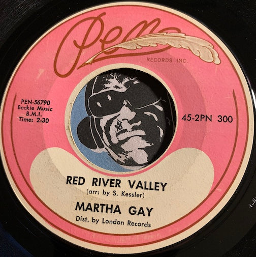 Martha Gay - Red River Valley b/w I Promise - Pen #300 - R&B - Jazz