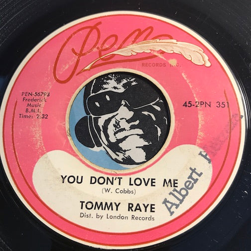 Tommy Raye - You Don't Love Me b/w Don't Let Me Be The Last To Know - Pen #56793 - R&B Soul