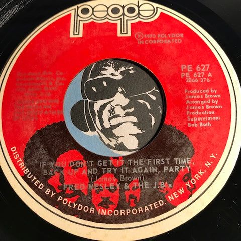 Fred Wesley & The JB's - If You Don't Get It The First Time, Back Up And Try It Again, Party b/w You Can Have Watergate Just Gimme Some Bucks And I'll Be Straight - People #627 - Funk