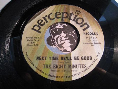 Eight Minutes - Next Time He'll Be Good b/w I Can't Wait - Perception #511 - Modern Soul - Sweet Soul