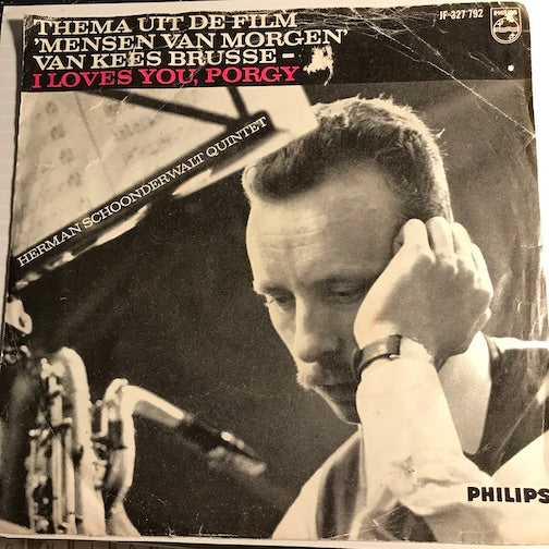 Herman Schoonderwalt Quintet - Thema Uit De Film Mensen Van Morgen Van Kees Brusse b/w I Loves You Porgy - Philips #327 792 - Jazz