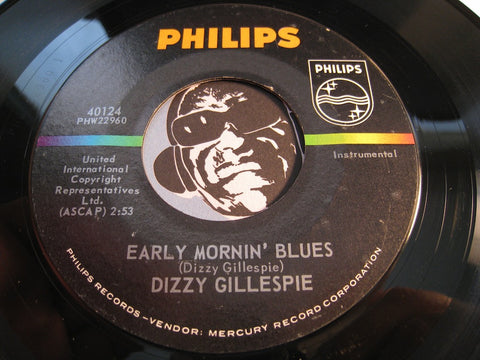 Dizzy Gillespie - Early Mornin Blues b/w Good Bait - Philips #40124 - Jazz