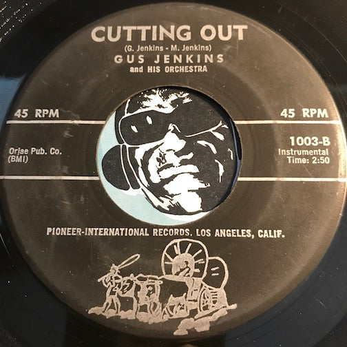 Gus Jenkins - Cutting Out b/w Singing In - Pioneer International #1003 - R&B Instrumental