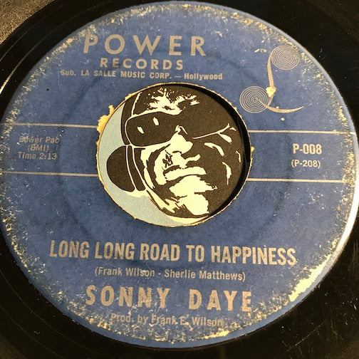 Sonny Daye - Long Long Road To Happiness b/w Bridge Of Love - Power #008 - Northern Soul