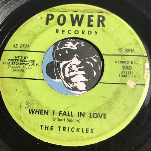 Trickles - When I Fall In Love b/w With Each Step A Tear - Power #250 - Teen - Doowop