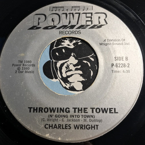 Charles Wright - I'll Give You Time b/w Throwing The Towel (n Going Into Town) - Power #6228 - Modern Soul