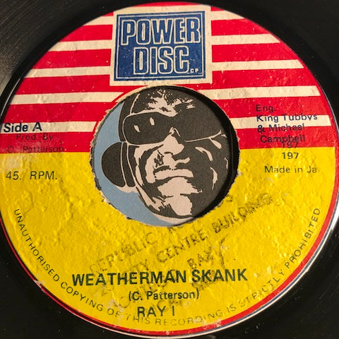 Ray I / King Tubbys - Weatherman Skank b/w King At The Control - Power Disc #197 - Reggae