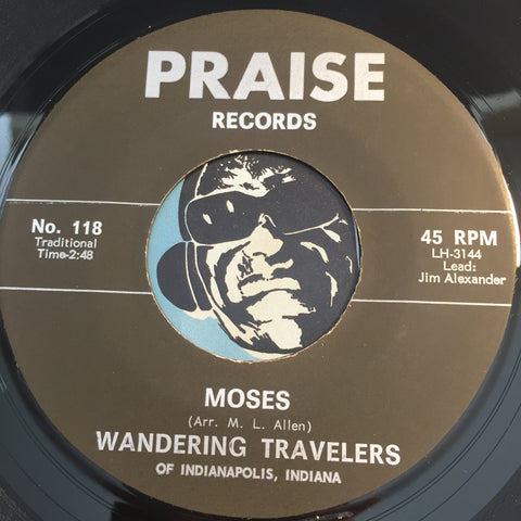 Wandering Travelers - Moses b/w Mother I Thank You - Praise #118 - Gospel Soul