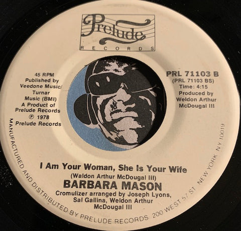 Barbara Mason - I Am Your Woman She Is Your Wife b/w Take Me Tonight - Prelude #71103 - Modern Soul