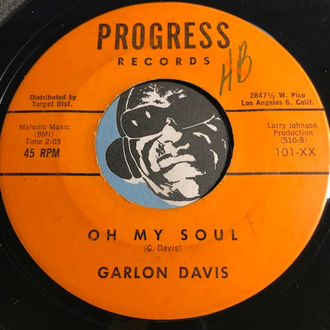 Garlon Davis - Oh My Soul b/w Stop Crying - Progress #101 - R&B Soul - R&B Blues