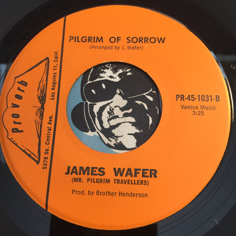 James Wafer - Pilgrim Of Sorrow b/w What A Friend - Proverb #1031 - Gospel Soul