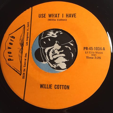 Willie Cotton - Use What I Have b/w Last Mile - Proverb #1034 - Gospel Soul