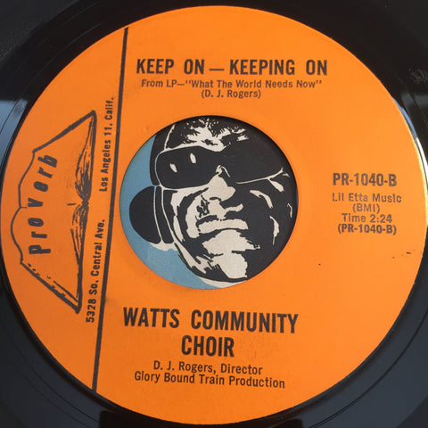 Watts Community Choir - Keep On Keeping On b/w What The World Needs Now - Proverb #1040 - Gospel Soul