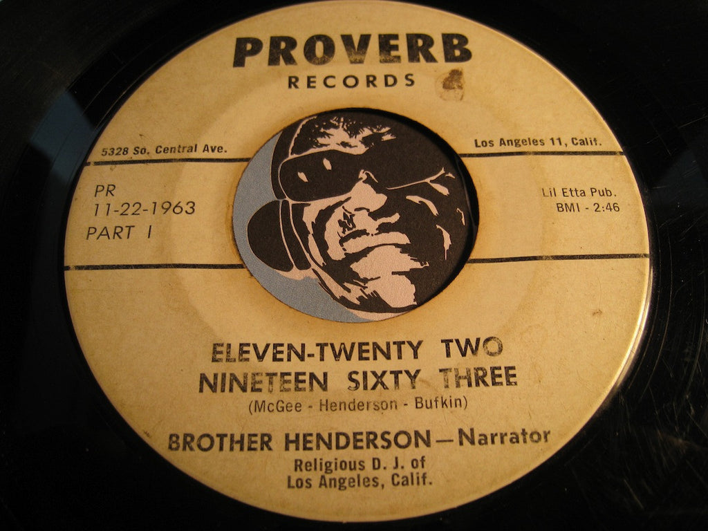 Brother Henderson - Eleven-Twenty Two Nineteen Sixty Three pt.1 b/w pt.2 - Proverb #11-22-1963 - Gospel Soul