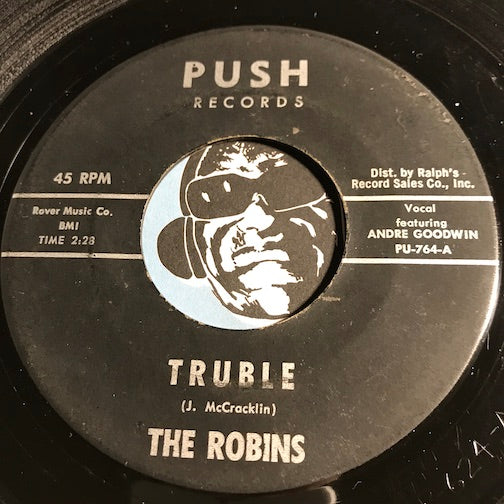 Robins - Truble b/w Moving Out - Push #764 - Doowop - R&B - Popcorn Soul