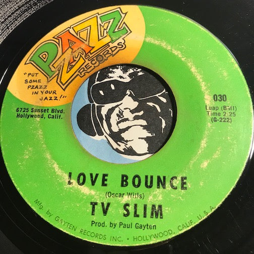 TV Slim - Love Bounce b/w You Can't Buy Love - Pzazz #030 - R&B Mod - R&B Blues