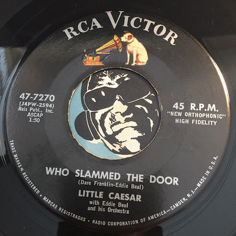 Little Caesar - Who Slammed The Door b/w I'm Reachin - RCA Victor #7270 - R&B Rocker