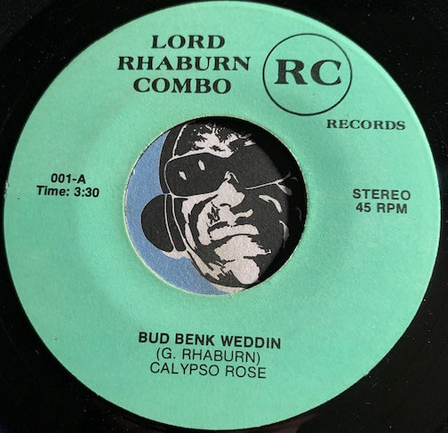 Lord Rhaburn Combo - Bud Benk Weddin b/w Belize By The Sea - RC #001 - Reggae