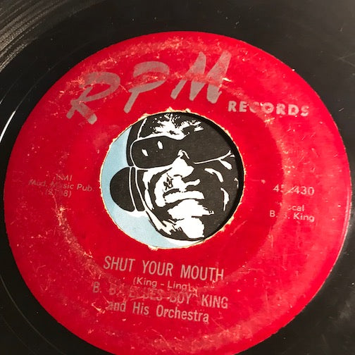B.B. King - Shut Your Mouth b/w I'm In Love - RPM #430 - R&B - R&B Blues