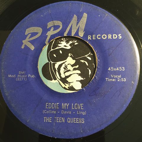 Teen Queens - Eddie My Love b/w Just Goofed - RPM #453 - Doowop