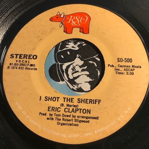 Eric Clapton - I Shot The Sheriff b/w Give Me Strenght - RSO #500 - Rock n Roll