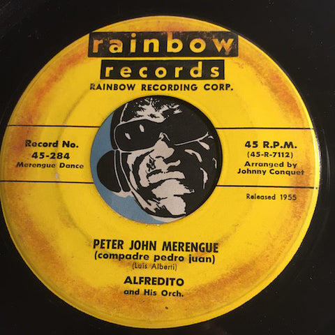 Alfredito - Peter John Merengue b/w Zing Went The Strings Of My Heart - Rainbow #284 - Latin