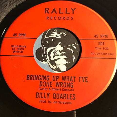 Billy Quarles - Bringing Up What I've Done Wrong b/w Little Archie - Rally #501 - Northern Soul