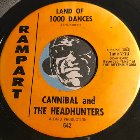 Cannibal & Headhunters - Land Of 1000 Dances b/w I'll Show You How To Love Me - Rampart #642 - Chicano Soul