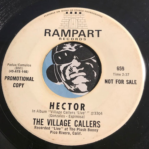 Village Callers - Hector b/w I'm Leaving - Rampart #659 - Chicano Soul - Funk
