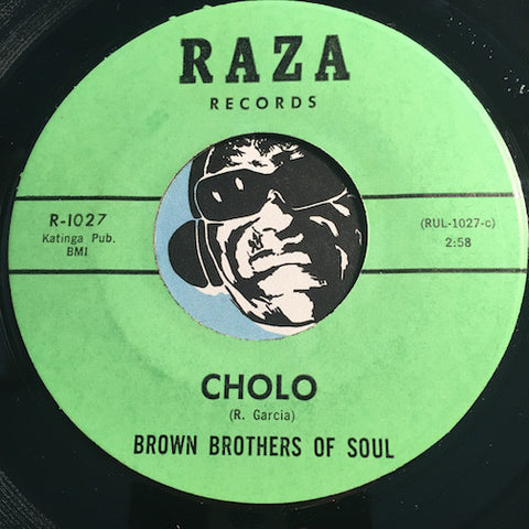 Brown Brothers of Soul - Cholo b/w Poquito Soul - Raza #1027 - Chicano Soul - Funk