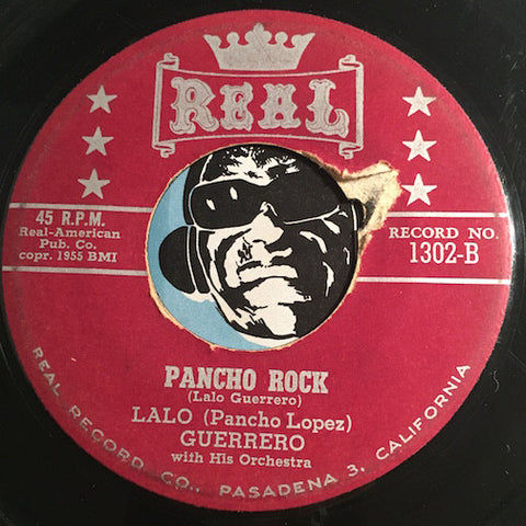 Lalo Guerrero - Pancho Rock b/w My Rosita From Texas - Real #1302 - Latin