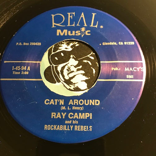 Ray Campi & Rockabilly Rebels - Cat'n Around b/w All The Time - Real Music #94 - Rockabilly