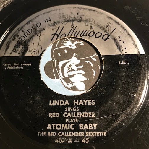Linda Hayes - Atomic Baby b/w What's It To You Jack - Recorded In Hollywood #407 - R&B