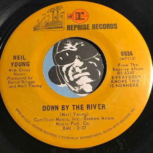 Neil Young - Down By The River b/w The Losing End (When You're On) - Reprise #0836 - Rock n Roll