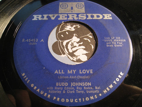 Budd Johnson / Nat Adderley / Clark Terry - All My Love b/w Driftwood - Riverside #45453 - Jazz
