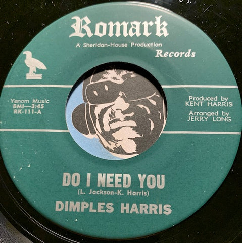 Dimples Harris - Do I Need You b/w It Was You - Romark #111 - Northern Soul