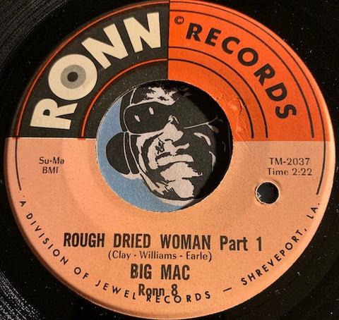 Big Mac - Rough Dried Woman pt.1 b/w pt.2 - Ronn #8 - Blues