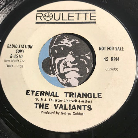 Valiants - Eternal Triangle b/w Johnny Lonely - Roulette #4510 - Doowop - Teen