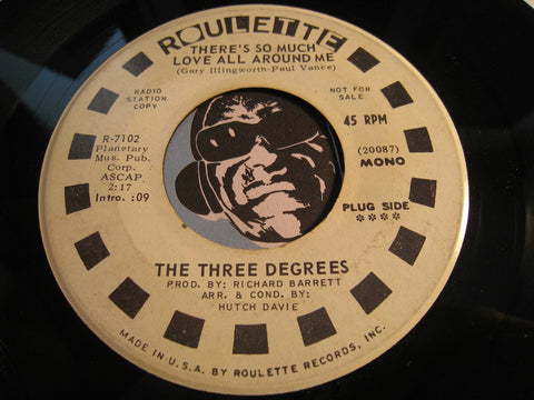 Three Degrees - There's So Much Love All Around Me (mono) b/w same (stereo) - Roulette #7102 - Modern Soul