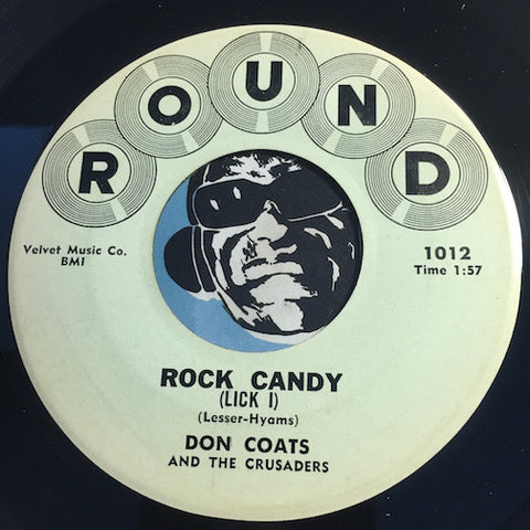 Don Coats & Crusaders - Rock Candy (Lick I) b/w Rock Candy (Lick II) - Round #1012 - Rock n Roll