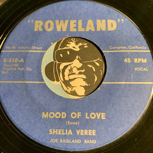Shelia Veree - Mood Of Love b/w Sunset Blues - Roweland #530 - R&B