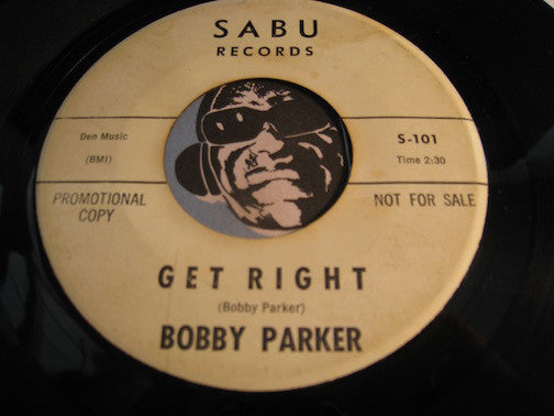 Bobby Parker - Get Right b/w It's Too Late Darling - Sabu #100 - Northern Soul - Doowop