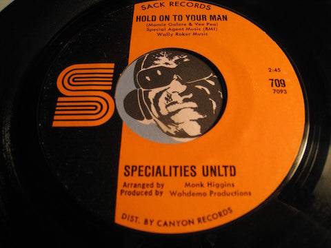 Specialties Unltd - Hold On To Your Man b/w You Save'd Me - Sack #709 - Soul