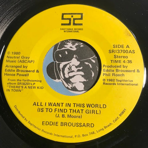 Eddie Broussard - All I Want In This World (Is To Find That Girl) b/w same (instrumental) - Sagittarius #13700 - Modern Soul