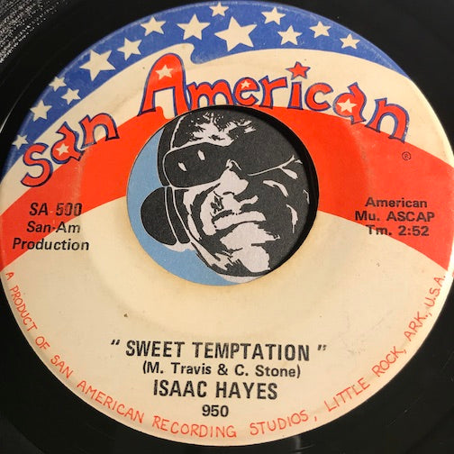 Isaac Hayes - Sweet Temptation b/w Laura (We're On Your Last Go Round) - San American #500 - Northern Soul
