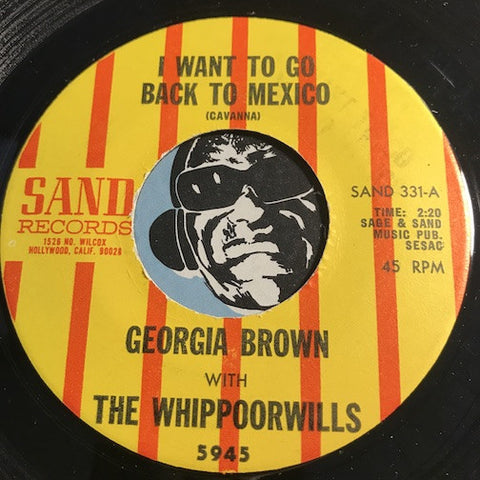 Georgia Brown & Whippoorwills - I Want To Go Back To Mexico b/w Mallorca - Sand #331 - Latin