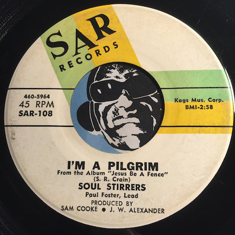 Soul Stirrers - I'm A Pilgrim b/w Jesus Be A Fence Around Me - Sar #108 - Gospel Soul