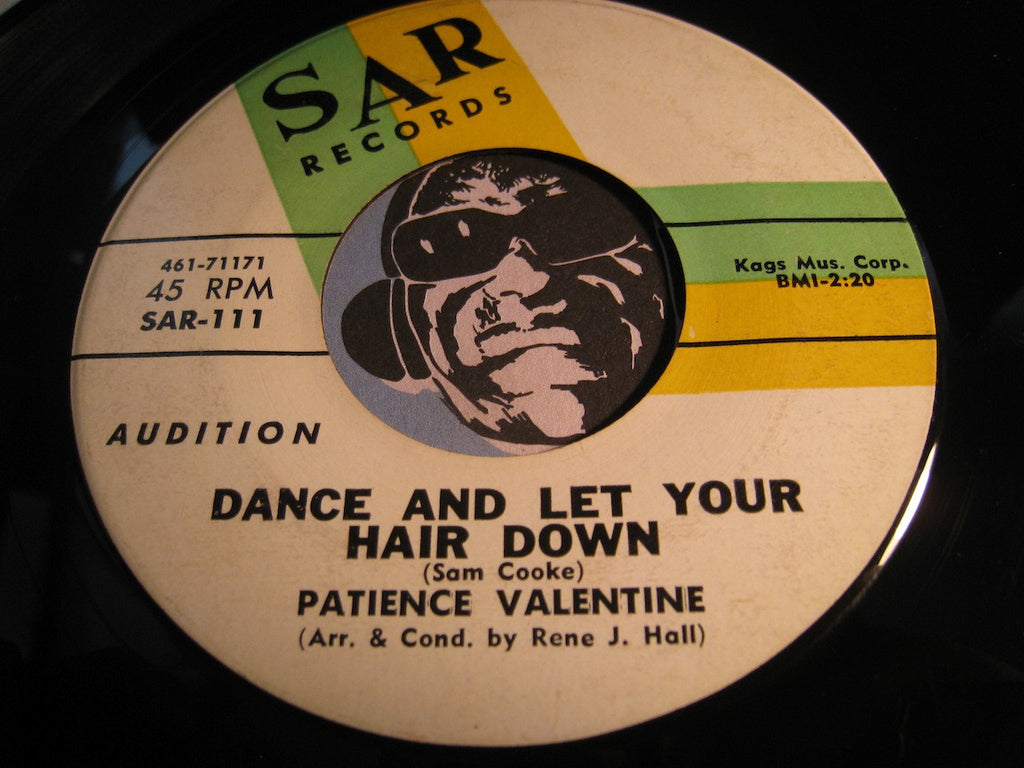 Patience Valentine - Dance And Let Your Hair Down b/w In The Dark - Sar #111 - R&B Soul