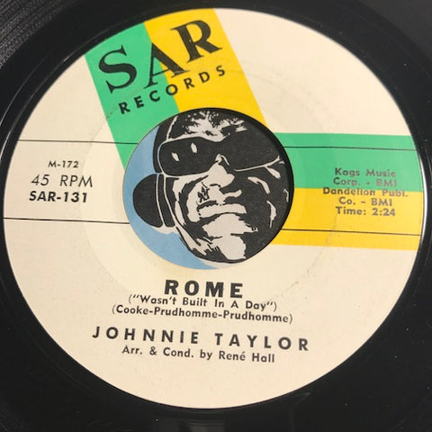 Johnnie Taylor - Rome (Wasn't Built In A Day) b/w Never Never - Sar #131 - Doowop - Northern Soul