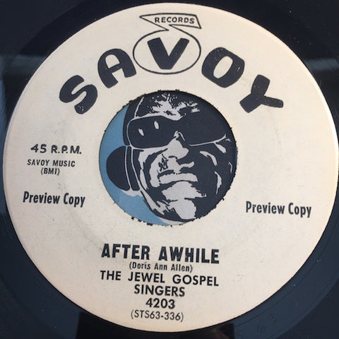 Jewel Gospel Singers - After Awhile b/w Precious To Me - Savoy #4203 - Gospel Soul